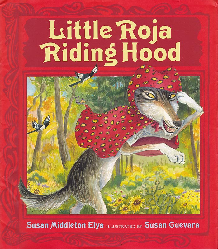 Little Roja Riding Hood, Susan Guevara, Susan Middleton Elya, Little Red Riding Hood in Spanish