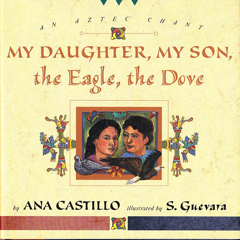 My Daughter, My Son, The Eagle, The Dove by Ana Castillo